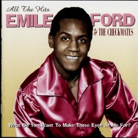 Purchase Emile Ford & The Checkmates - All The Hits - What Do You Want To Make Those Eyes At Me For?