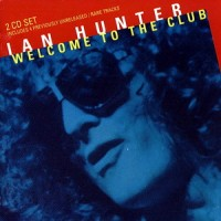 Purchase Ian Hunter - Welcome to the Club CD2