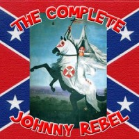 Purchase Johnny Rebel - The Complete Johnny Rebel Collection