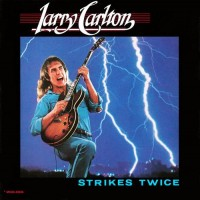 Purchase Larry Carlton - Strikes Twice