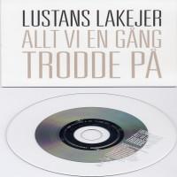 Purchase Lustans Lakejer - Allt Vi En Gång Trodde På