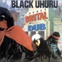 Purchase Black Uhuru - Brutal Dub