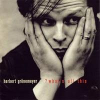 Purchase Herbert Grönemeyer - what's all this