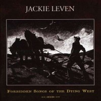 Purchase Jackie Leven - The Forbidden Songs of the Dying West