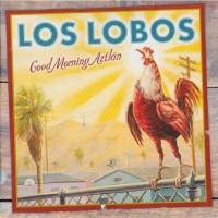 Purchase Los Lobos - Good Morning Aztlán