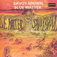 Purchase Savoy Brown - Blue Matter (Reissued 1990)