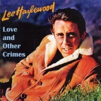 Purchase Lee Hazlewood - Love And Other Crimes