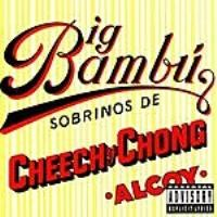 Purchase Cheech & Chong - Big Bambu (Parental Advisory)