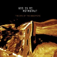 Purchase God Is An Astronaut - The End of the Beginning