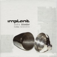 Purchase Implant - Audio Blender-Bonus CD