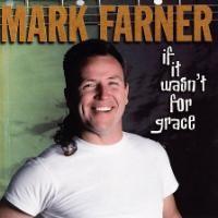 Purchase Mark Farner - If It Wasn't For Grace