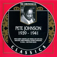 Purchase Pete Johnson - 1939-1941 (The Chronological Classics)