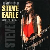 Purchase Steve Earle - The Very Best of Steve Earle: Angry Young Man