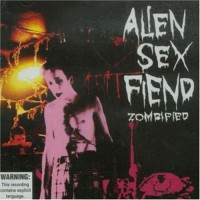 Purchase Alien Sex Fiend - Zombified