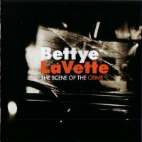 Purchase Bettye Lavette - The Scene Of The Crime
