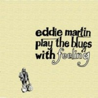 Purchase Eddie Martin - Play The Blues With Feeling