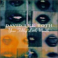 Purchase David Lee Roth - Your Filthy Little Mouth