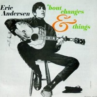 Purchase Eric Andersen - 'Bout Changes & Things