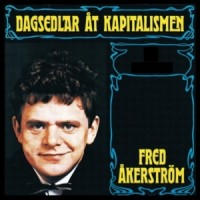 Purchase Fred Åkerström - Dagsedlar åt kapitalismen