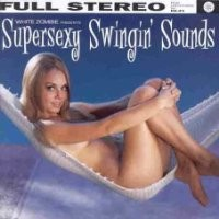 Purchase White Zombie - Supersexy Swingin' Sounds