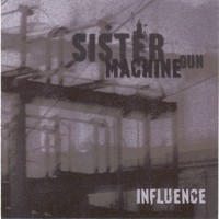 Purchase Sister Machine Gun - Influence