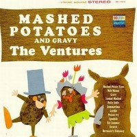 Purchase The Ventures - Mashed Potatoes And Gravy