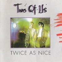 Purchase Two Of Us - Twice As Nice