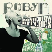Purchase Robyn - Konichiwa Bitches CDM