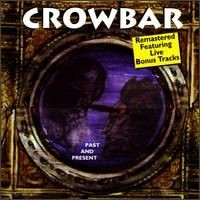 Purchase Crowbar - Past & Present
