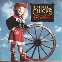 Purchase The Dixie Chicks - Little Ol' Cowgirl