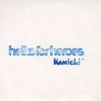 Purchase Hell Is For Heroes - Kamichi