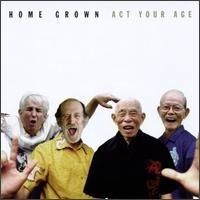Purchase Home Grown - Act Your Age