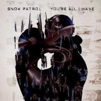 Purchase Snow Patrol - You're All I Have
