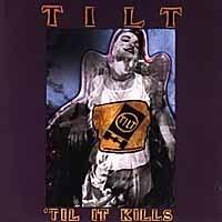 Purchase Tilt - 'Til It Kills