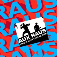 Purchase Aux Raus - This Is How It Works