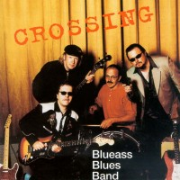 Purchase Blueass Blues Band - Crossing