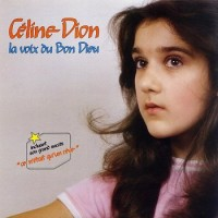Purchase CELINE DION Discography - 01. La voix du Bon Dieu (1981)