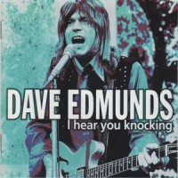 Purchase Dave Edmunds - I Hear You Knocking