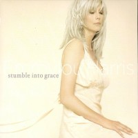 Purchase Emmylou Harris - Stumble Into Grace