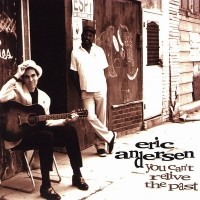 Purchase Eric Andersen - You Can't Relive The Past