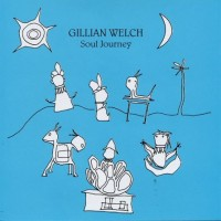 Purchase Gillian Welch - Soul Journey