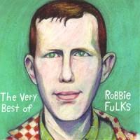 Purchase Robbie Fulks - The Very Best of Robbie Fulks