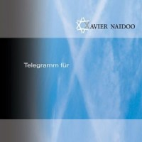 Purchase Xavier Naidoo - Telegramm für X