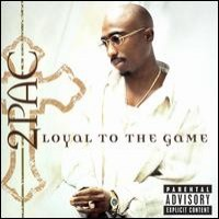 Purchase 2Pac - Loyal To The Game