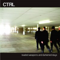 Purchase CTRL - Loaded Weapons And Darkened Days