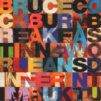 Purchase Bruce Cockburn - Breakfast in New Orleans Dinner in Timbuktu