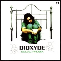 Purchase Dioxyde - Social Phobia