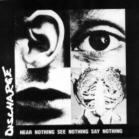 Purchase Discharge - Hear Nothing See Nothing Say Nothing