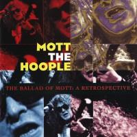 Purchase Mott The Hoople - The ballad of mott, a retrospective