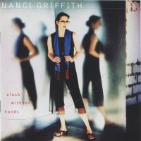 Purchase Nanci Griffith - Clock Without Hands